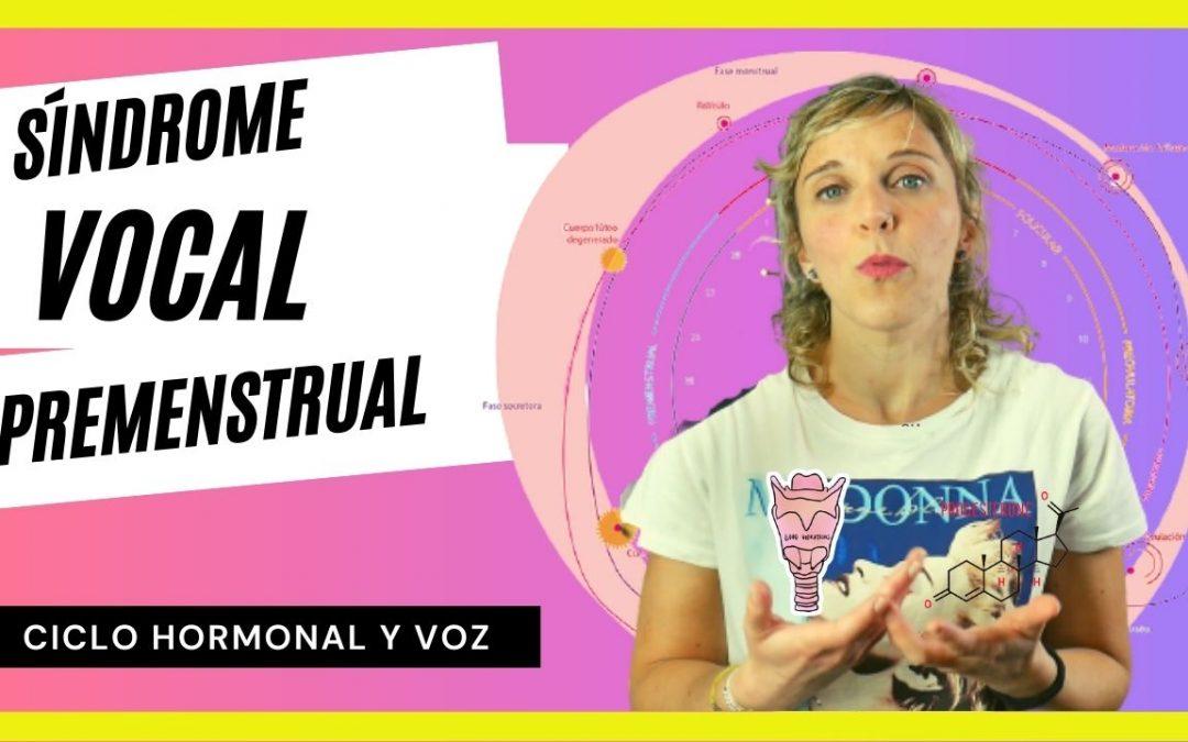 Síndrome Vocal Premenstrual: ciclo hormonal y voz